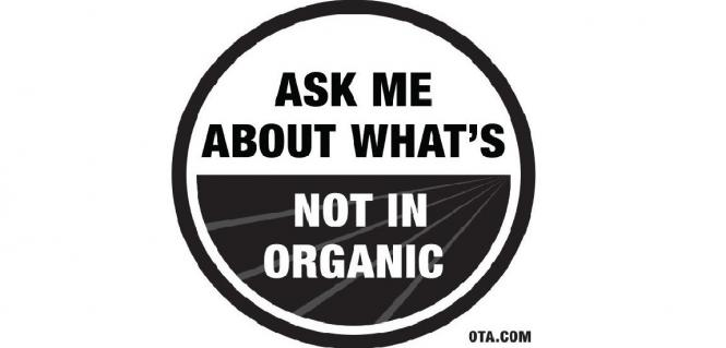 Ask Me About What's Not in Organic